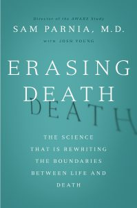 Erasing Death by Sam Parnia, M.D.