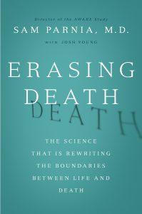 Erasing Death by Sam Parnia, M.D.