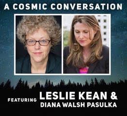 A Cosmic Conversation Featuring Leslie Kean & Diana Walsh Pasulka