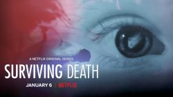 Surviving Death Netflix Trailer